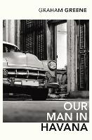 Our Man in Havana: An Introduction by...