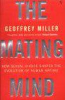The Mating Mind: How Sexual Choice...