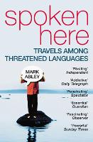Spoken Here: Travel among Threatened...