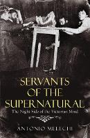 Servants of the Supernatural: The...