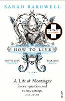 How to Live: A Life of Montaigne in...