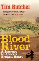 Blood River: A Journey to Africa's...