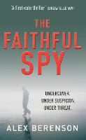 The Faithful Spy: Spy Thriller