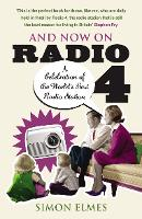 And Now on Radio 4: A Celebration of...