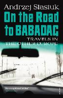 On the Road to Babadag: Travels in ...
