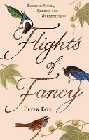 Flights of Fancy: Birds in Myth,...