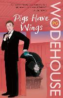 Pigs Have Wings: (Blandings Castle)