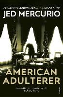 American Adulterer: From the creator...