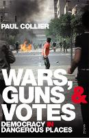 Wars, Guns and Votes: Democracy in...