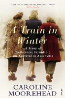 A Train in Winter: A Story of...