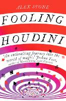 Fooling Houdini: Adventures in the...