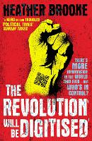 The Revolution Will be Digitised:...