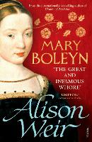 Mary Boleyn: 'The Great and Infamous...