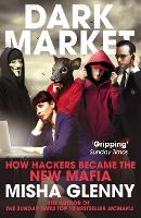DarkMarket: How Hackers Became the ...
