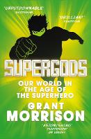 Supergods: Our World in the Age of ...