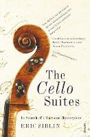 The Cello Suites: In Search of a...