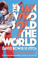 The Man Who Sold The World: David...