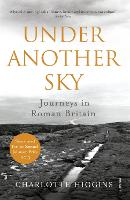 Under Another Sky: Journeys in Roman...