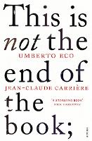 This is Not the End of the Book: A...