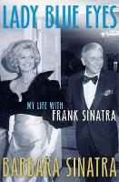 Lady Blue Eyes: My Life with Frank...