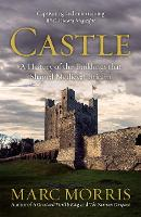 Castle: A History of the Buildings...