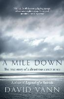 A Mile Down: The True Story of a...