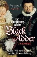 The True History of the Blackadder:...