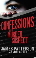 Confessions of a Murder Suspect:...