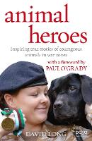 Animal Heroes: Inspiring True Stories...