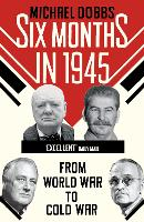 Six Months in 1945: FDR, Stalin,...