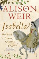 Isabella: She-Wolf of France, Queen ...