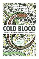 Cold Blood: Adventures with Reptiles...