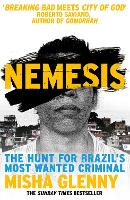 Nemesis: The Hunt for Brazil's Most...