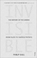 Invisible: The History of the Unseen...