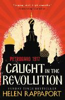 Caught in the Revolution: Petrograd,...