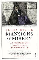Mansions of Misery: A Biography of ...