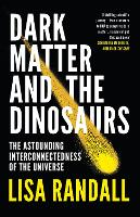 Dark Matter and the Dinosaurs: The...