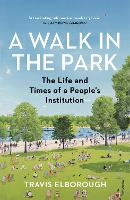 A Walk in the Park: The Life and ...