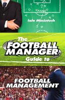 The Football Manager's Guide to...