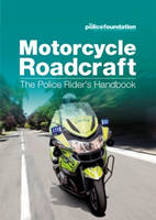 Motorcycle Roadcraft: The Police...