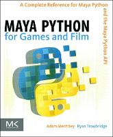 Maya Python for Games and Film: A...