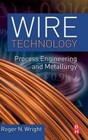 Wire Technology: Process Engineering...