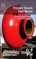 Pressure Vessels Field Manual: Common...