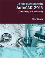 Up and Running with AutoCAD 2013: 2D...