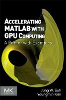 Accelerating MATLAB with GPU...