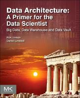 Data Architecture: A Primer for the...