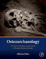 Osteoarchaeology: A Guide to the...