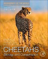 Cheetahs: Biology and Conservation:...
