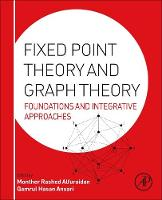 Fixed Point Theory and Graph Theory:...