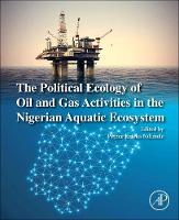 The Political Ecology of Oil and Gas...